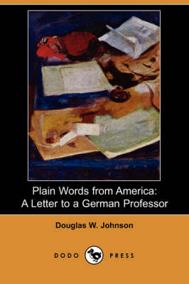 Plain Words from America: A Letter to a German Professor (Dodo Press)