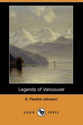 Legends of Vancouver (Dodo Press)