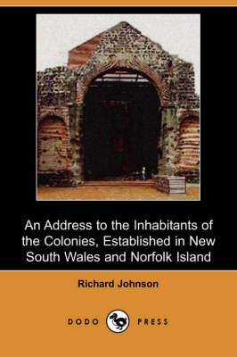 An Address to the Inhabitants of the Colonies, Established in New South Wales and Norfolk Island (Dodo Press)