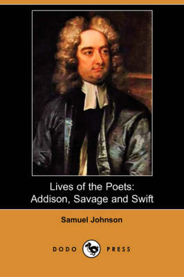 Lives of the Poets: Addison, Savage, and Swift