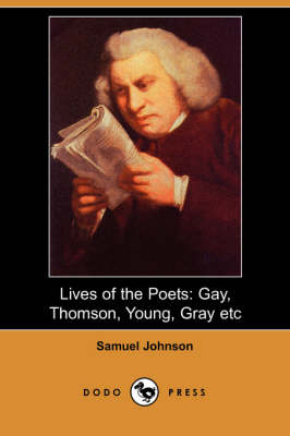 Lives of the Poets: Gay, Thomson, Young, Gray, Etc.