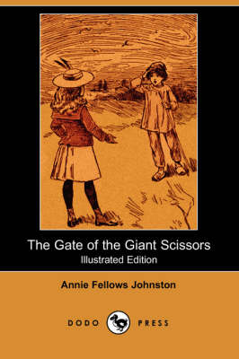 The Gate of the Giant Scissors (Illustrated Edition) (Dodo Press)