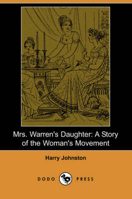 Mrs. Warren's Daughter: A Story of the Woman's Movement (Dodo Press)