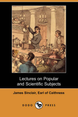 Lectures on Popular and Scientific Subjects (Dodo Press)