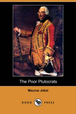 The Poor Plutocrats (Dodo Press)