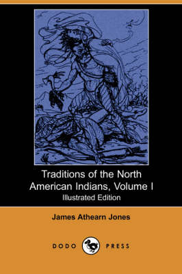 Traditions of the North American Indians, Volume 1