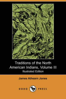 Traditions of the North American Indians, Volume 3