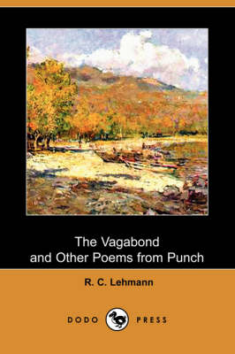 The Vagabond and Other Poems from Punch (Dodo Press)
