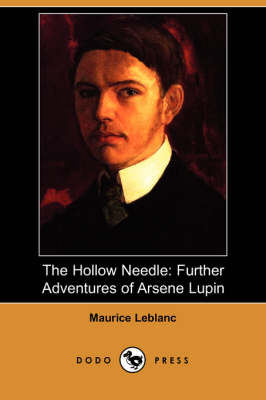 The Hollow Needle: Further Adventures of Arsene Lupin (Dodo Press)
