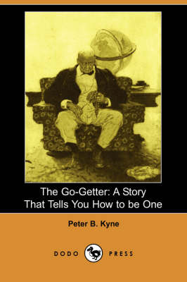 The Go-Getter: A Story That Tells You How to Be One (Dodo Press)