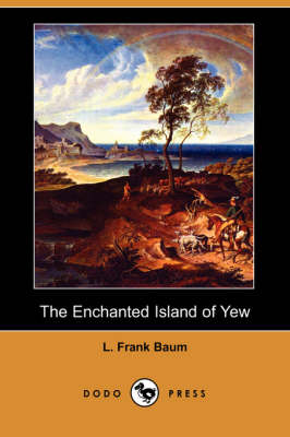 The Enchanted Island of Yew (Dodo Press)