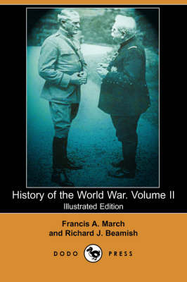 History of the World War. Volume II (Illustrated Edition) (Dodo Press)