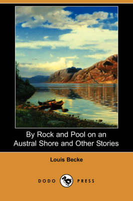 By Rock and Pool on an Austral Shore and Other Stories (Dodo Press)