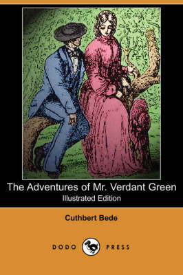 The Adventures of Mr. Verdant Green (Illustrated Edition) (Dodo Press)