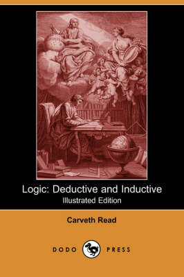 Logic: Deductive and Inductive (Illustrated Edition) (Dodo Press)