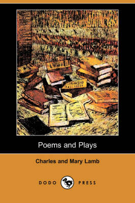 Poems and Plays (Dodo Press)