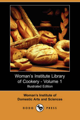 Woman's Institute Library of Cookery, Volume 1