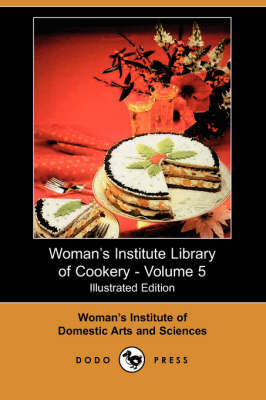 Woman's Institute Library of Cookery, Volume 5