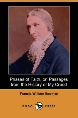 Phases of Faith, Or, Passages from the History of My Creed (Dodo Press)