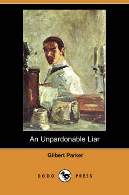 An Unpardonable Liar (Dodo Press)