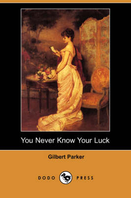 You Never Know Your Luck (Dodo Press)