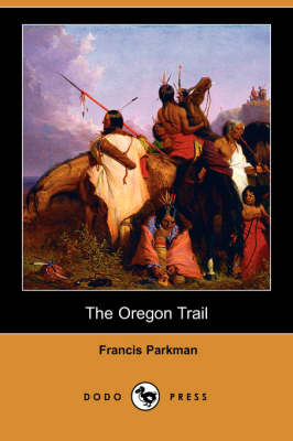 The Oregon Trail (Dodo Press)