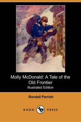Molly McDonald: A Tale of the Old Frontier (Illustrated Edition) (Dodo Press)