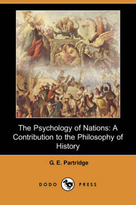 The Psychology of Nations: A Contribution to the Philosophy of History (Dodo Press)