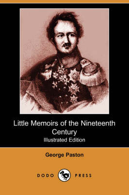Little Memoirs of the Nineteenth Century (Iliustrated Edition) (Dodo Press)