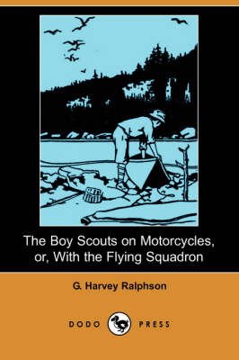The Boy Scouts on Motorcycles, Or, with the Flying Squadron (Dodo Press)