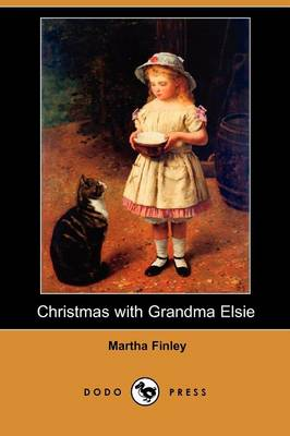 Christmas with Grandma Elsie (Dodo Press)