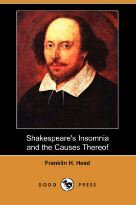 Shakespeare's Insomnia and the Causes Thereof (Dodo Press)