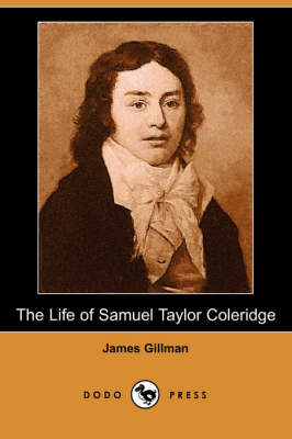 The Life of Samuel Taylor Coleridge (Dodo Press)
