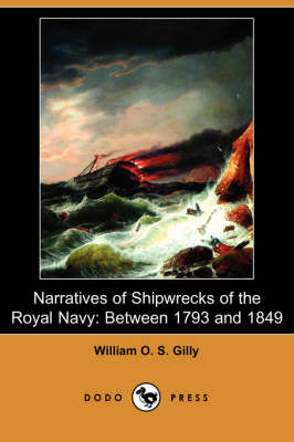 Narratives of Shipwrecks of the Royal Navy: Between 1793 and 1849 (Dodo Press)