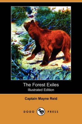 The Forest Exiles (Illustrated Edition) (Dodo Press)