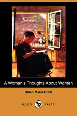A Woman's Thoughts about Women (Dodo Press)