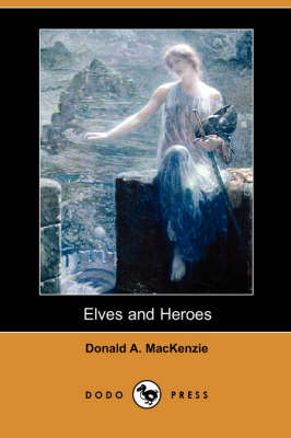 Elves and Heroes (Dodo Press)