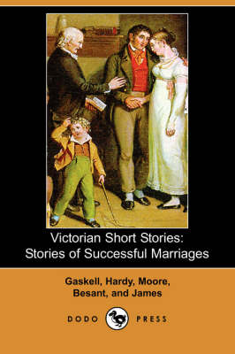 Victorian Short Stories: Stories of Successful Marriages (Dodo Press)