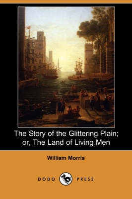 The Story of the Glittering Plain; Or, the Land of Living Men (Dodo Press)