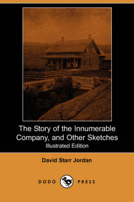The Story of the Innumerable Company, and Other Sketches (Illustrated Edition) (Dodo Press)