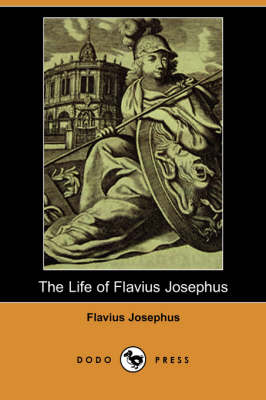 The Life of Flavius Josephus (Dodo Press)