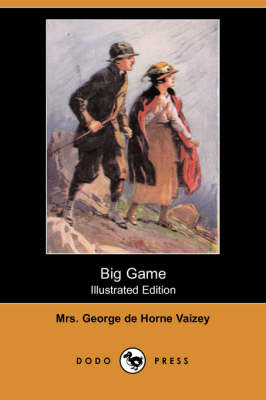 Big Game (Illustrated Edition) (Dodo Press)