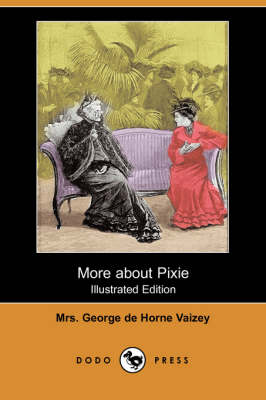More about Pixie (Illustrated Edition) (Dodo Press)