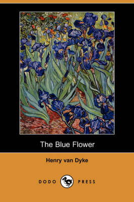 The Blue Flower (Dodo Press)