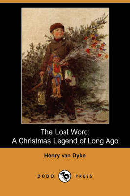 The Lost Word: A Christmas Legend of Long Ago (Dodo Press)