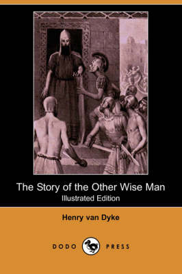 The Story of the Other Wise Man (Illustrated Edition) (Dodo Press)