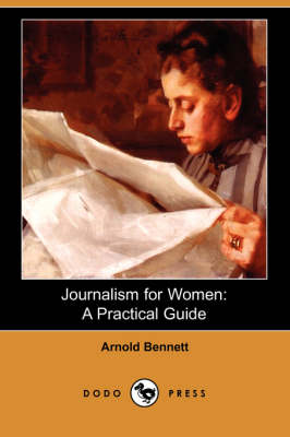 Journalism for Women: A Practical Guide (Dodo Press)