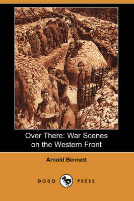 Over There: War Scenes on the Western Front (Dodo Press)