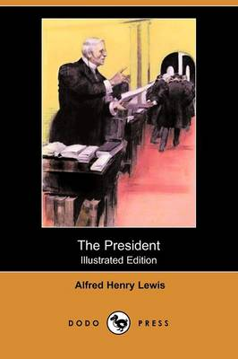 The President (Illustrated Edition) (Dodo Press)