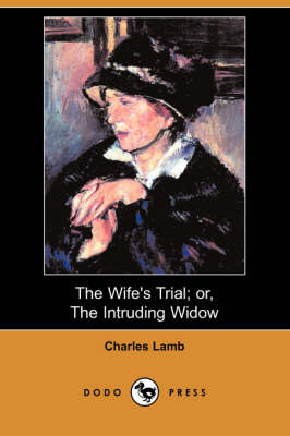 The Wife's Trial; Or, the Intruding Widow (Dodo Press)